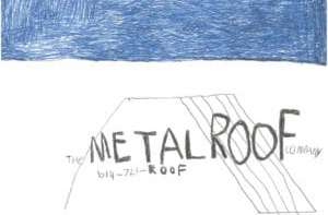 Metal Roof Company Logo done by kids